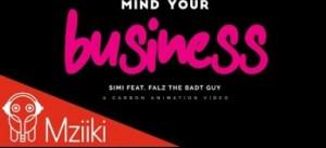 Simi - Mind Your Bizness ft. Falz